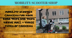 Mobility Scooter Carriers For Your Road Trips and Trips to the Mall - Three Types of Carriers