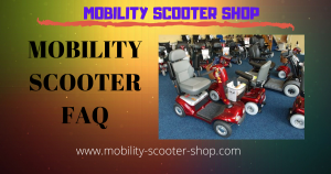 Mobility Scooter FAQ