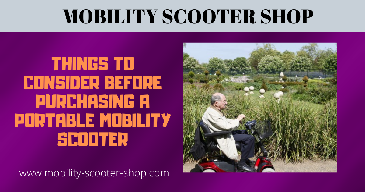 Things to Consider Before Purchasing a Portable Mobility Scooter