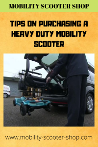 Tips on Purchasing a Heavy Duty Mobility Scooter
